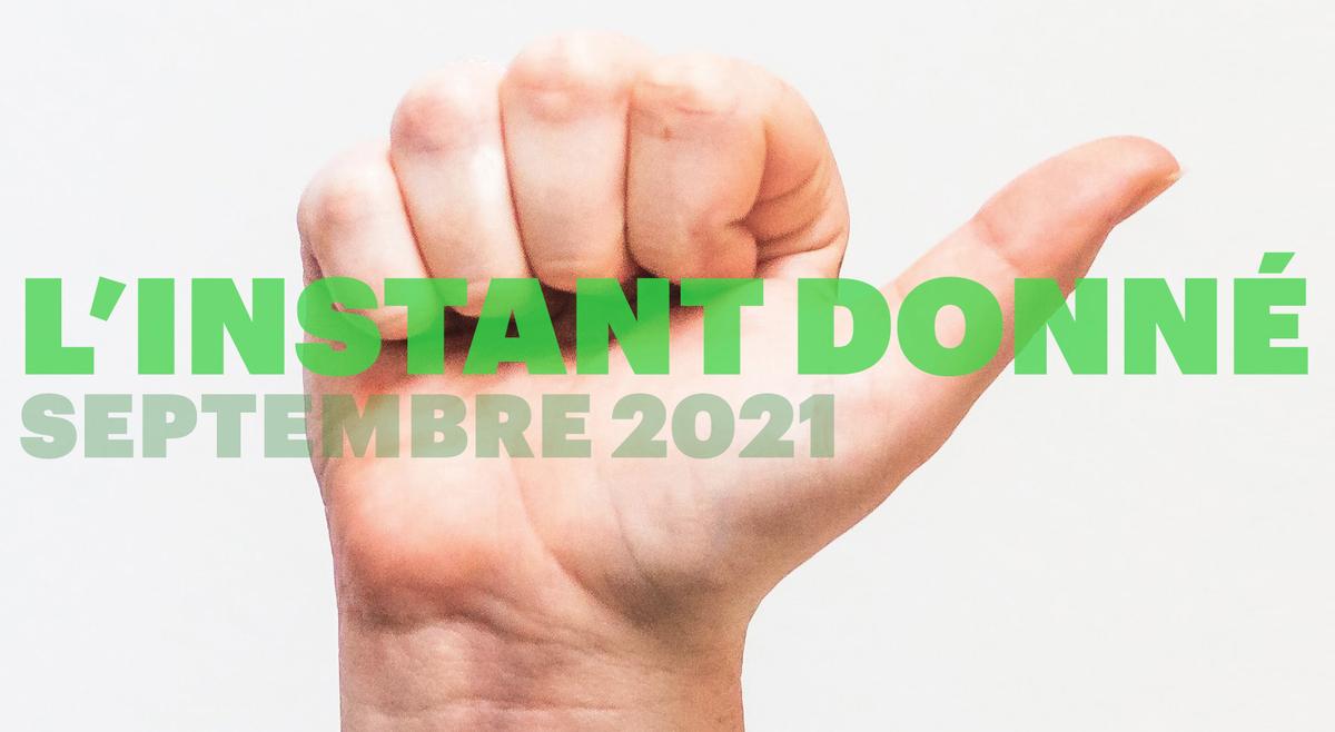 L'INSTANT DONNÉ — mars 2021